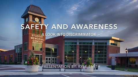 Thumbnail for entry Safety and Awareness: A look Into Discrimination