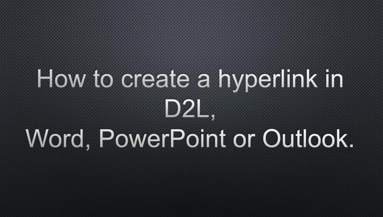 Create and edit a hyperlink in PowerPoint, Word, Outlook email or D2L
