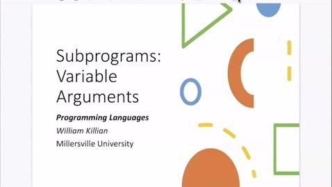 Thumbnail for entry Subprograms: Variable Arguments [Apr 15] [CSCI 330.50]