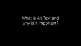 Thumbnail for entry What is Alt Text and why is it important?