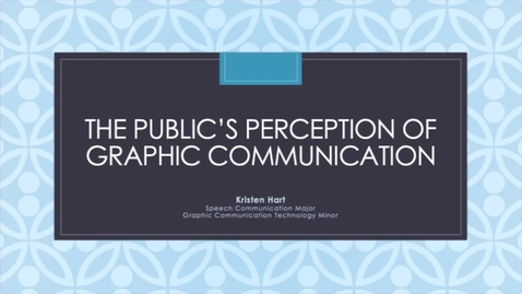 Thumbnail for entry Kristen_Hart_Public's Perception of Graphic Communication