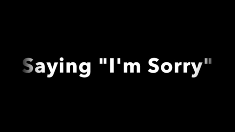 Thumbnail for entry K1 LS: Apologizing