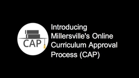 Thumbnail for entry Introducing Millersville's New Curriculum Approval Process (CAP)