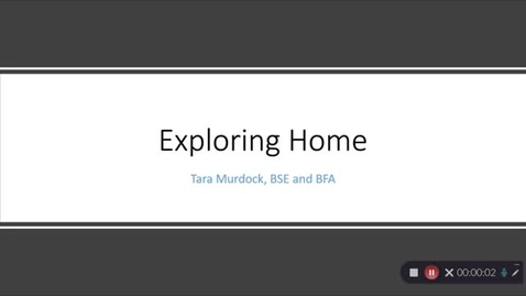 Thumbnail for entry Tara_Murdock_Exploring_Home