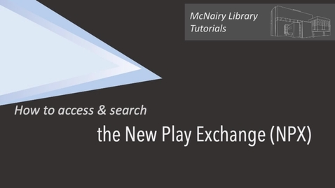 Thumbnail for entry New Play Exchange (NPX) - How to Access & Search this Database