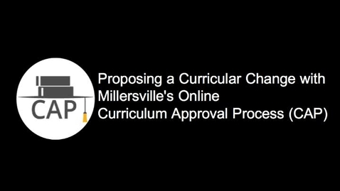 Thumbnail for entry Proposing a Curriculum Change with MU's Curriculum Approval Process (CAP)