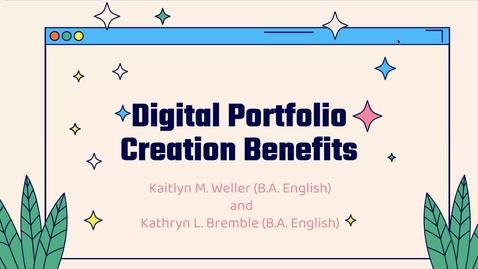 Thumbnail for entry Kaitlyn_Weller Digital Portfolio Creation Benefits