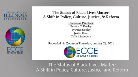 Thumbnail for entry ECCE Speaker Series: The Status of Black Lives Matter: A Shift in Policy, Culture, Justice, and Reform