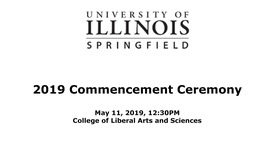Thumbnail for entry UIS Commencement 2019 - 12:30PM | College of Liberal Arts and Sciences