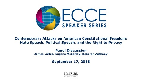 Thumbnail for entry Contemporary Attacks on American Constitutional Freedom: Hate Speech, Political Speech, and the Right to Privacy - Panel