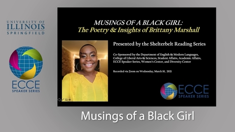 Thumbnail for entry ECCE Speaker Series-  Musings of a Black Girl: The Poetry & Insights of Brittany Marshall