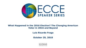 Thumbnail for entry What Happened in the 2016 Election? The Changing American Voter in 2016 and Beyond -  Luis Ricardo Fraga