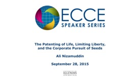 Thumbnail for entry The Patenting of Life, Limiting Liberty, and the Corporate Pursuit of Seeds - Ali Nizamuddin