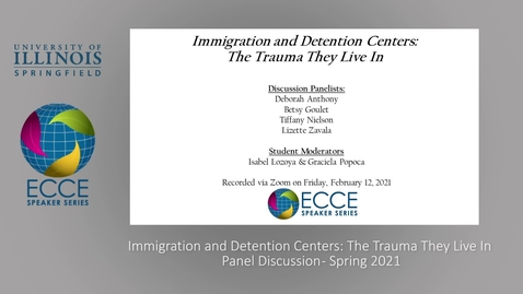 Thumbnail for entry ECCE Speaker Series: Immigration and Detention Centers:  The Trauma They Live In