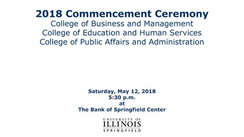Thumbnail for entry 2018 Commencement - College of Business and Management, College of Education and Human Services, and College of Public Affairs and Administration [5:30 p.m. Ceremony]