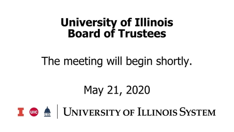 Thumbnail for entry University of Illinois Board of Trustees Meeting - May 21, 2020