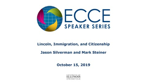 Thumbnail for entry Lincoln, Immigration, and Citizenship -  Jason Silverman and Mark Steiner