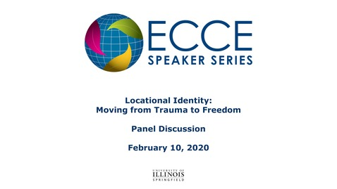 Thumbnail for entry Locational Identity: Moving from Trauma to Freedom - Panel Discussion