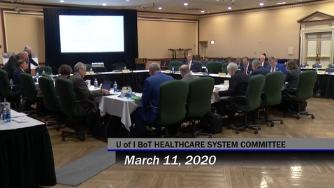 Thumbnail for entry University of Illinois Board of Trustees- Healthcare Systems Committee, March 11, 2020