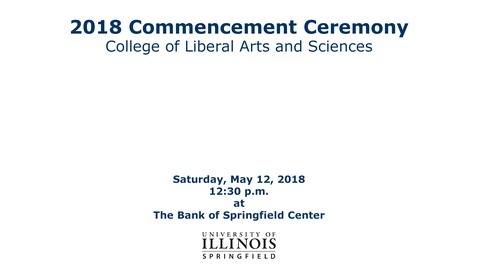 Thumbnail for entry 2018 Commencement - College of Liberal Arts and Sciences [12:30 p.m. Ceremony]