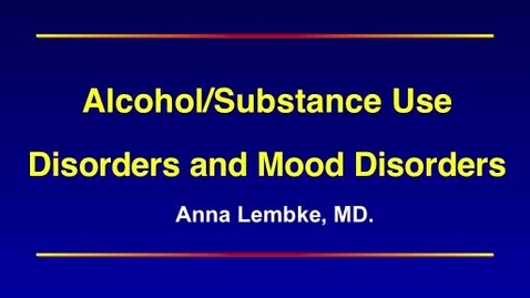 Thumbnail for entry Mood Dialog Day 2013: A.Lembke: Alcohol Substance Use Disorders And Mood Disorders