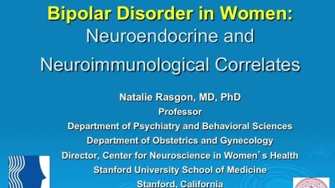 Thumbnail for entry Mood Dialog Day 2013: N.Rasgon-Bipolar Disorder in Women