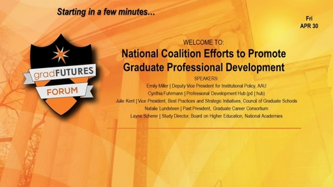 Thumbnail for entry GradFUTURES Forum 2021: National Coalition Efforts to Promote Graduate Professional Development