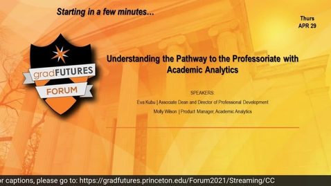 Thumbnail for entry GradFUTURES Forum 2021: Understanding the Pathway to the Professoriate with Academic Analytics