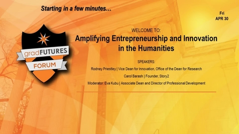 Thumbnail for entry GradFUTURES Forum 2021: Amplifying Entrepreneurship and Innovation in the Humanities