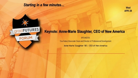 Thumbnail for entry GradFUTURES Forum 2021: Keynote with Anne-Marie Slaughter, CEO of New America