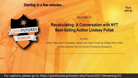 Thumbnail for entry GradFUTURES Forum 2021: Recalculating: A Conversation with NYT Best-Selling Author Lindsey Pollak