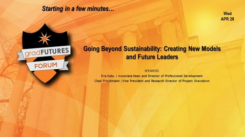 Thumbnail for entry GradFUTURES Forum 2021: Going Beyond Sustainability: Creating New Models and Future Leaders