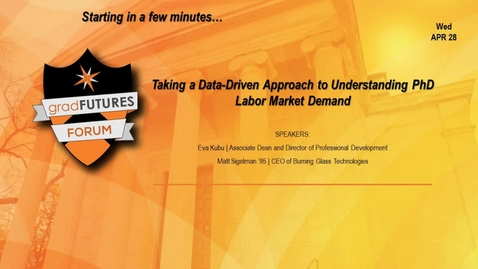Thumbnail for entry GradFUTURES Forum 2021: Taking a Data-Driven Approach to Understanding PhD Labor Market Demand