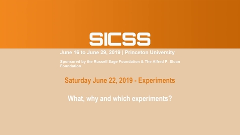 Thumbnail for entry SICSS 2019 - What, why, and which experiments?