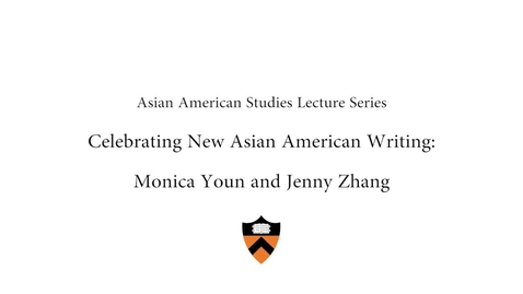 Thumbnail for entry Asian American Studies Lecture Series - Asian American Writers: Monica Youn and Jenny Zhang