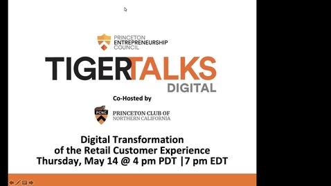 Thumbnail for entry TigerTalks Digital: Digital Transformation of the Retail Customer Experience