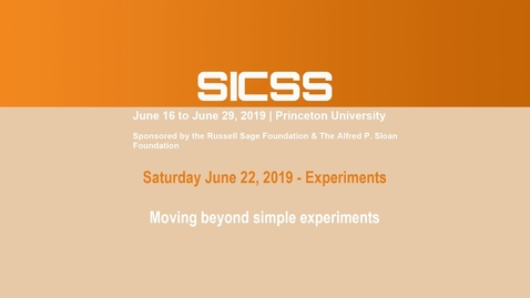Thumbnail for entry SICSS 2019 - Moving beyond simple experiments