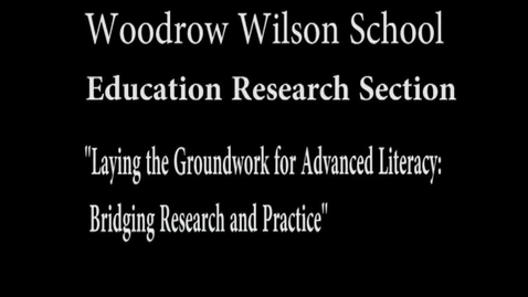 Thumbnail for entry Laying the Groundwork for Advanced Literacy: Bridging Research and Practice