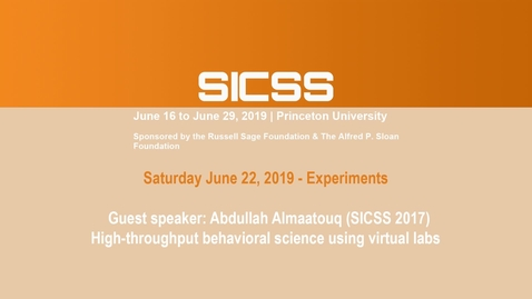 Thumbnail for entry SICSS 2019 - Guest speaker: Abdullah Almaatouq (SICSS 2017) - High-throughput behavioral science using virtual labs