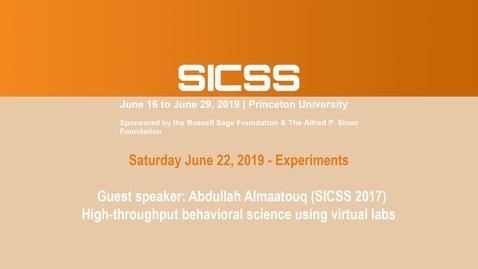 Thumbnail for entry SICSS 2019 - Guest speaker: Abdullah Almaatouq (SICSS 2017) - High-throughput behavioral science using virtual labs