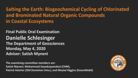 Thumbnail for entry Final Public Oral Examination: Salting the Earth: Biogeochemical Cycling of Chlorinated and Brominated Natural Organic Compounds in Coastal Ecosystems