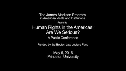 Thumbnail for entry Human Rights in the Americas: Are We Serious? Conference Part 1