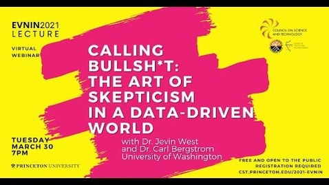Thumbnail for entry Evnin Lecture: Calling Bullshit: The Art of Skepticism in a Digital World