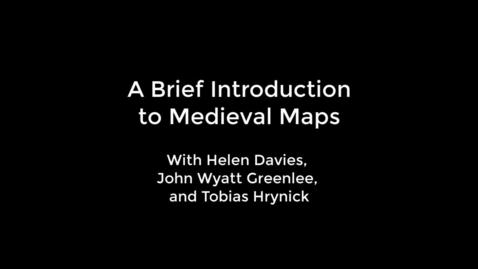 Thumbnail for entry Brief Introduction to Medieval Maps
