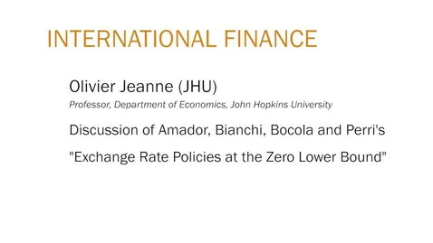 """Thumbnail for entry Olivier Jeanne (JHU) """"Discussion of Amador, Bianchi, Boola and Perri' """"Exchange Rate Policies at the Zero Lower Bound"""""""