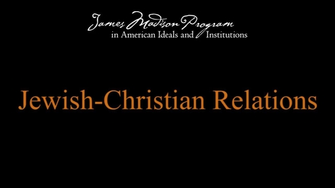 Thumbnail for entry Jewish-Christian Relations