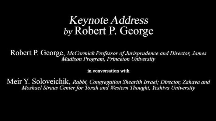 Taking the Measure of Where We Are Today - Keynote Address by Robert P. George