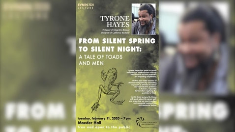 Thumbnail for entry Evnin Lecture with Tyrone Hayes - February 11, 2020