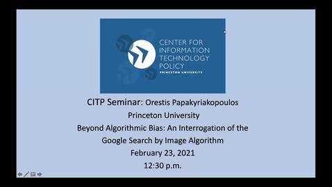 Thumbnail for entry CITP Seminar: Orestis Papakyriakopoulos - Beyond Algorithmic Bias: An Interrogation of the Google Search by Image Algorithm