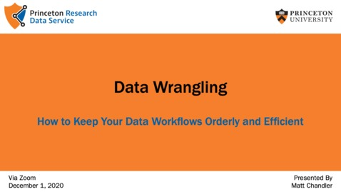 Thumbnail for entry Data Wrangling: How to Keep Your Data Workflows Orderly and Efficient